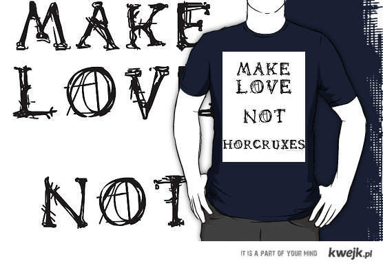 make love not horcuxes