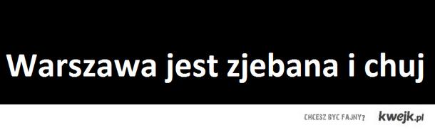 Warszawa jest zjebana