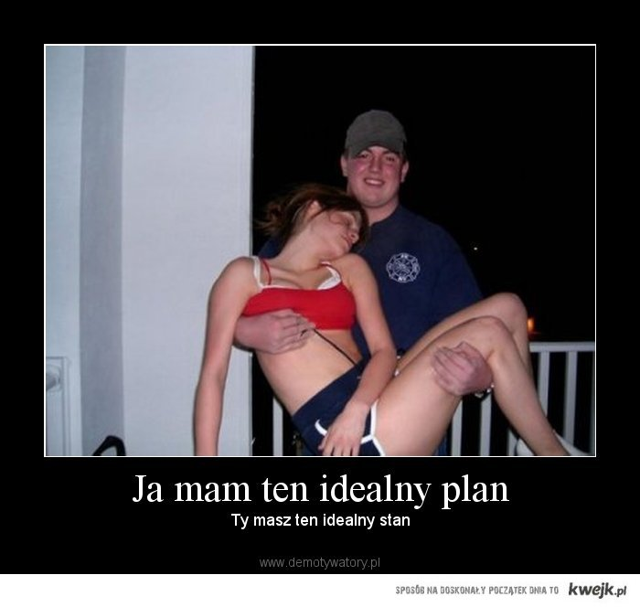 Ja mam ten idealny plan