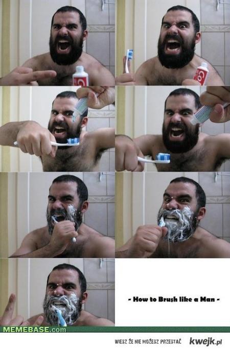Mycie zębów jak prawdziwy mężczyzna