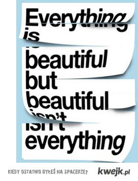 Everything's beautiful