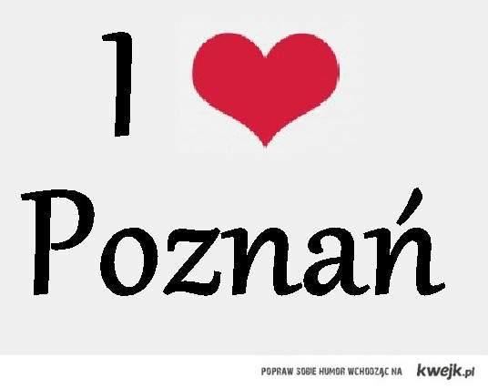 I love Poznań