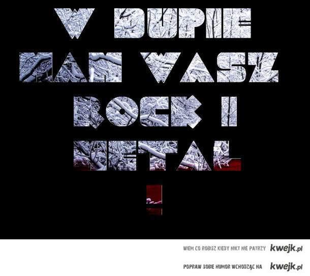 METAL I ROCK :(