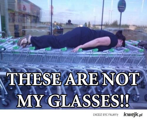 To nie są moje okulary!