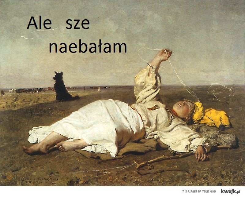ale sze naebałam