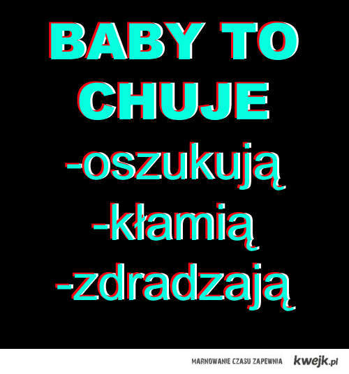 Baby to chuje