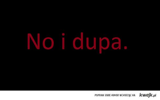 No dupa no...