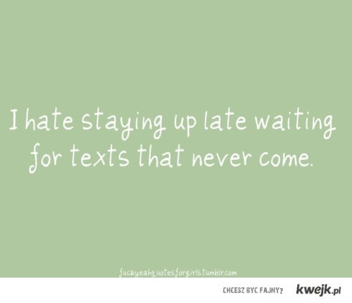 text that never come