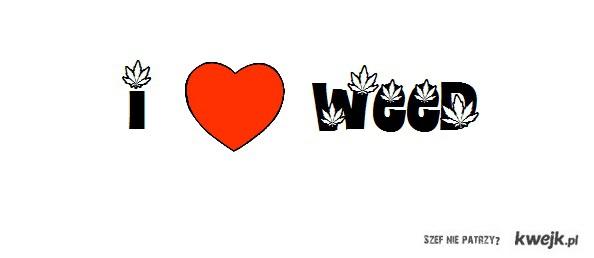 I <3 WEED