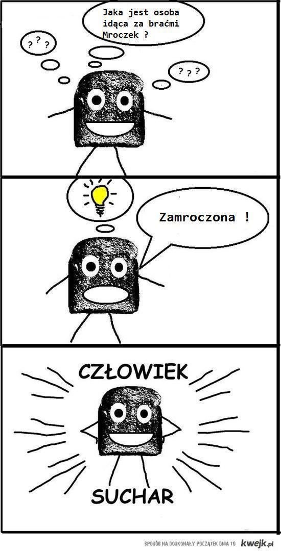 Człowiek Suchar - Mroczek