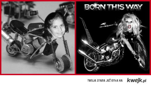 bornthiswaygaga