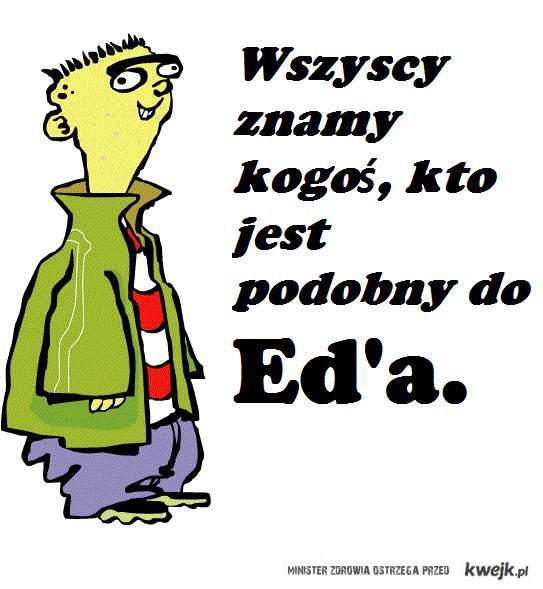 Ktoś podobny do Eda