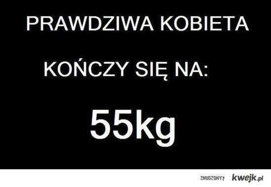 Prawdziwa kobieta kończy się na 55 kg