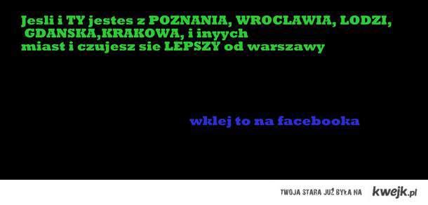 Bo jestem lepszy od Warszawiaka.