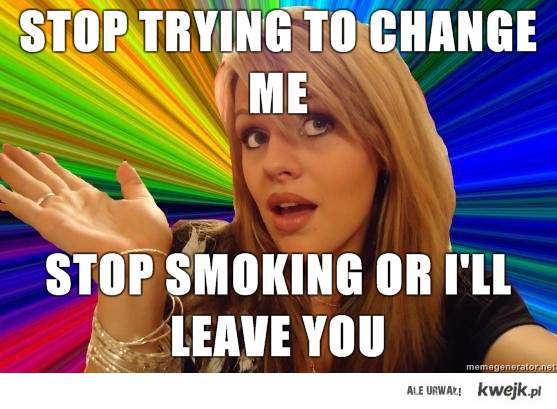Stop trying to change me!