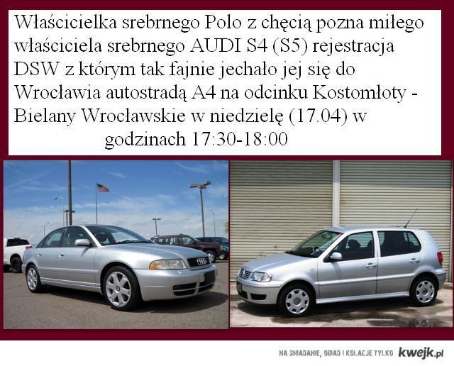 Właścicielka srebrnego Polo z chęcią pozna miłego własciciela srebrnego AUDI S4