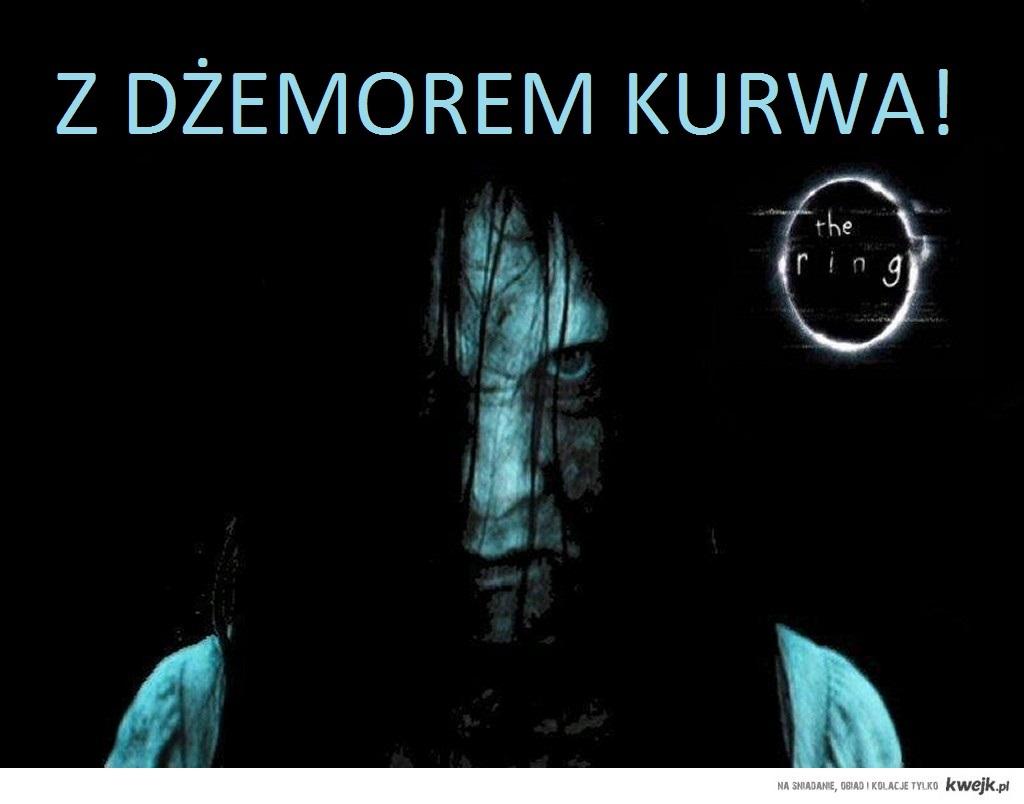 Z DŻEMOREM KURWA!
