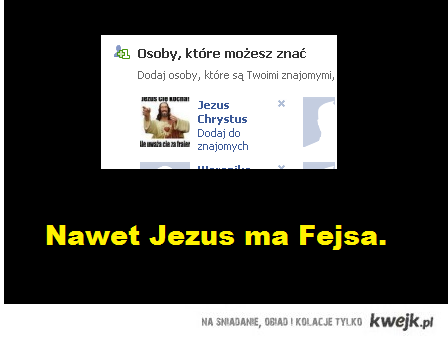 Nawet Jezus ma Fejsa