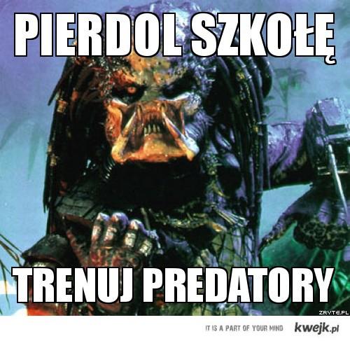 Pierdol szkołę - predator