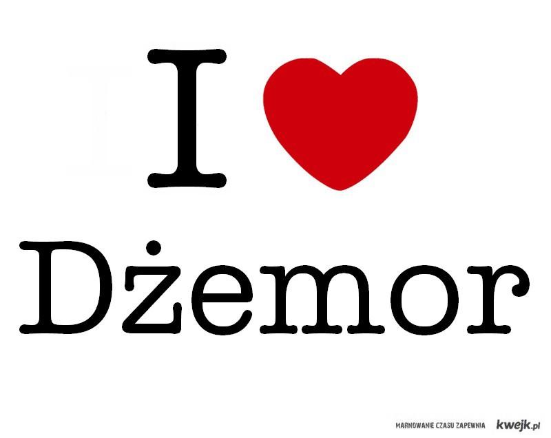 I  love Dżemor