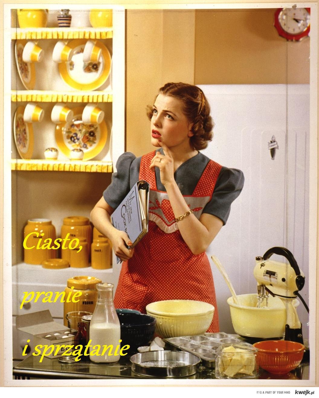 Ciasto, pranie i sprzątanie