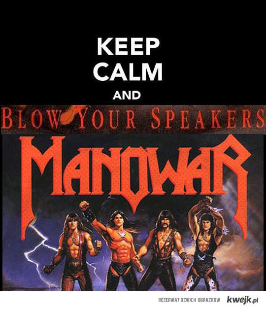Other bands play - ManOwaR kill!