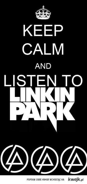 Keep kalm i słuchaj LP !!!