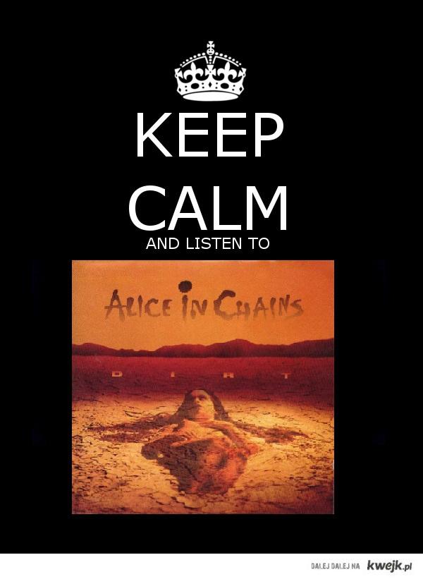 Gdy ty słuchałaś biebera, to ja słuchałem Alice in Chains, KURWO!