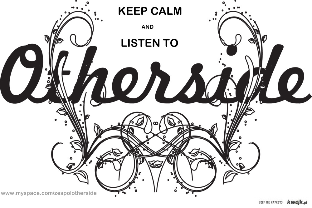 Keep calm and listen to Otherside