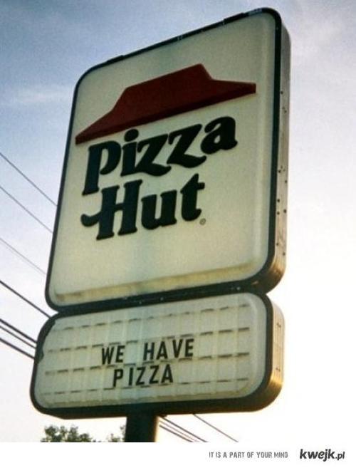 Pizza Hut - We Have Pizza