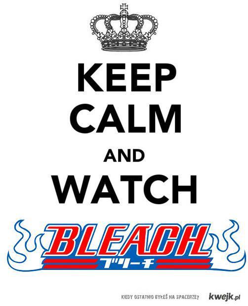 watch bleach!