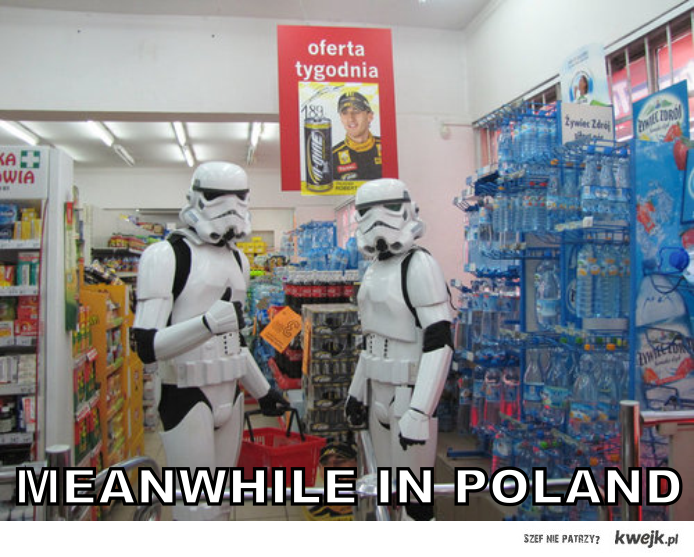 Meanwhile in Poland STAR WARS