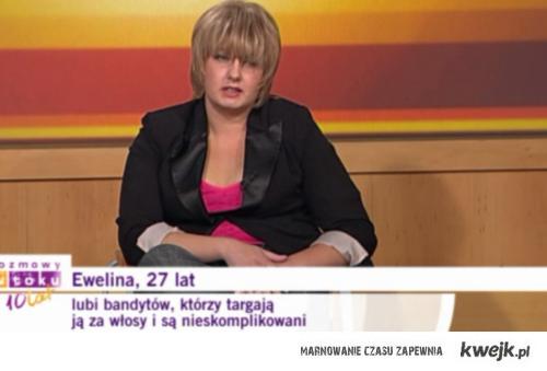 Ewelina WTF ?