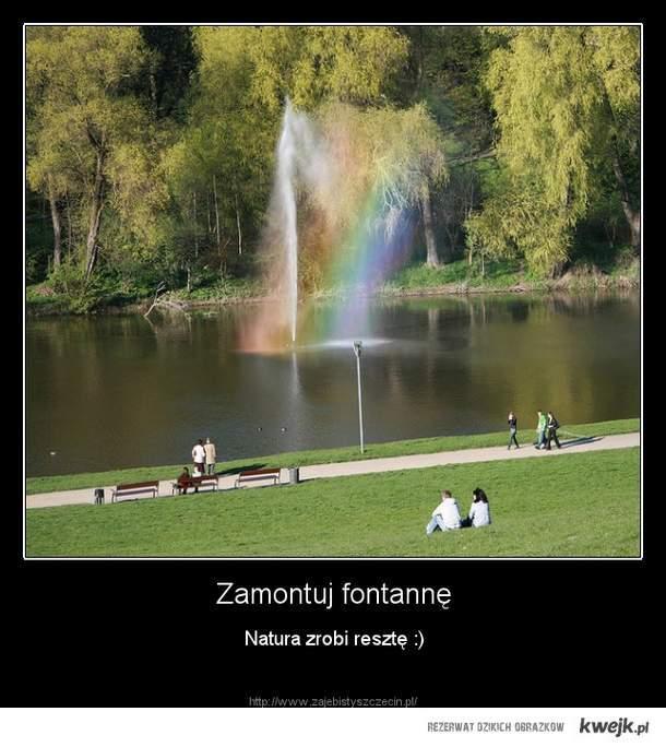 Postaw fontannę, natura zrobi resztę