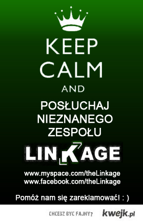 Keep Calm and posłuchaj Linkage