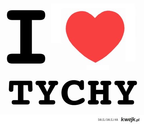 I love Tychy