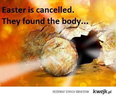 Easter has been cancelled.