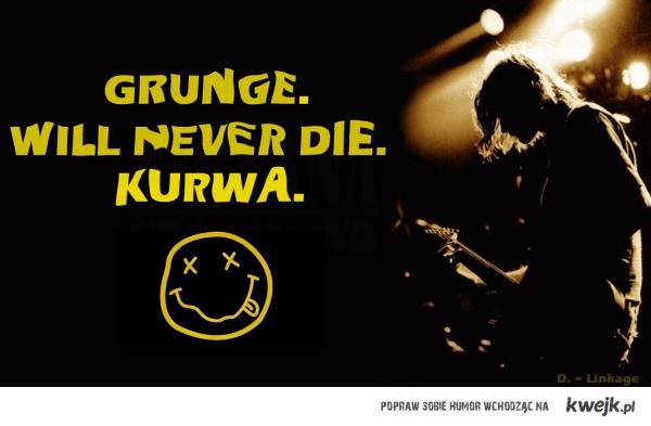 GRUNGE WILL NEVER DIE
