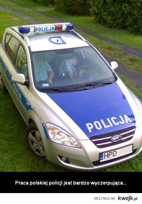 Praca polskiej Policji jest bardzo wyczerpująca...