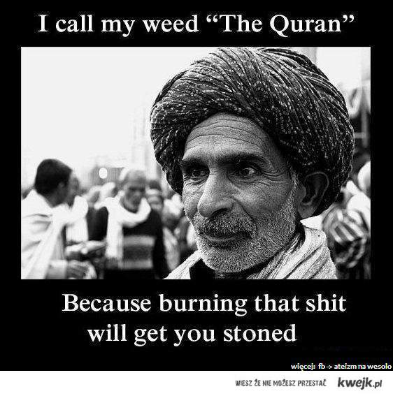 i call my weed The Quran