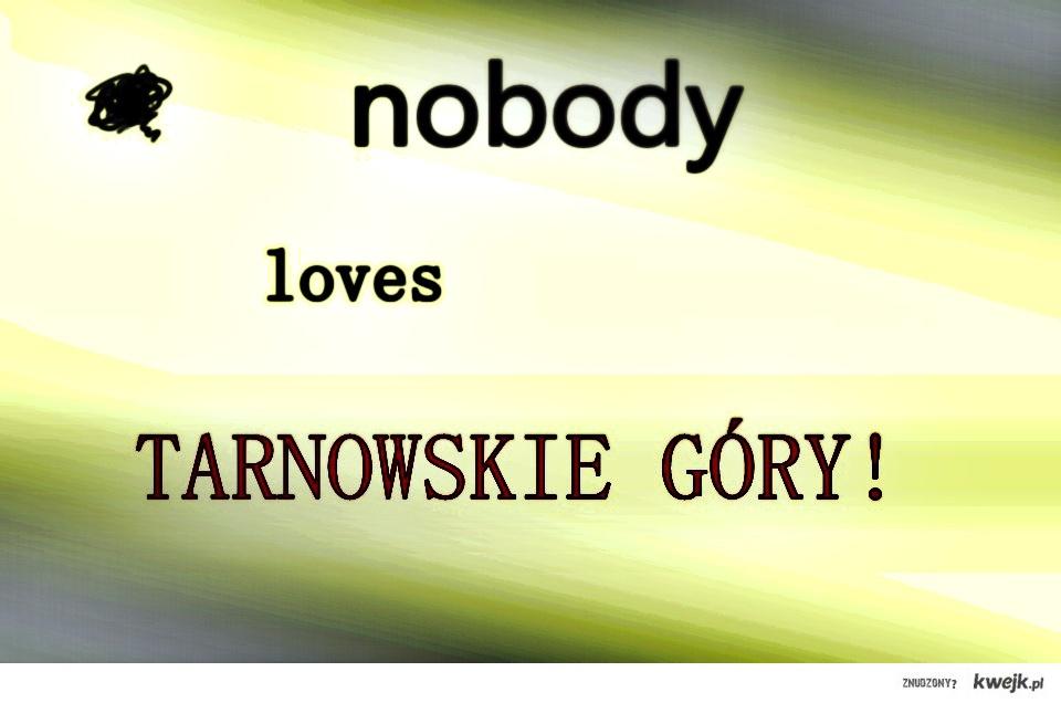 nobody lovers!