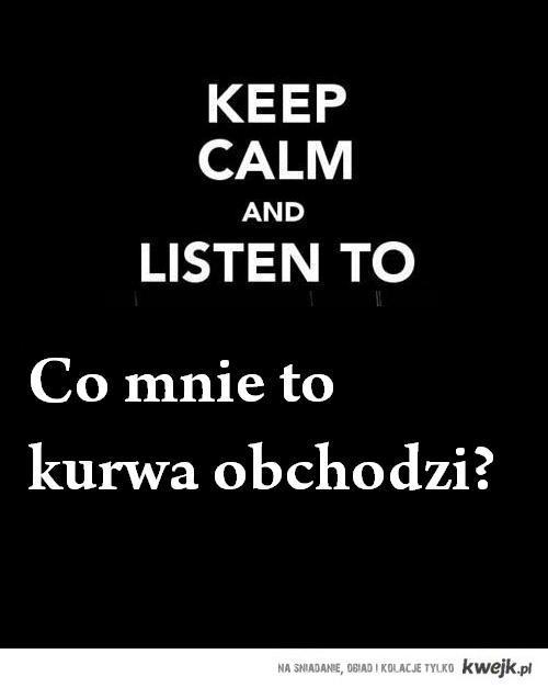 co mnie obchodzi czego słuchasz?