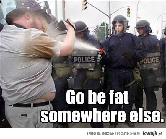 Go Be Fat !