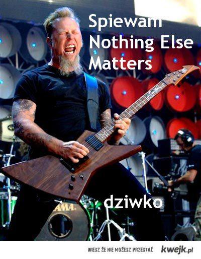 Śpiewam Nothing Else Matters