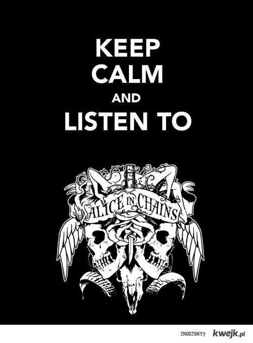 Keep calm and listen to AiC