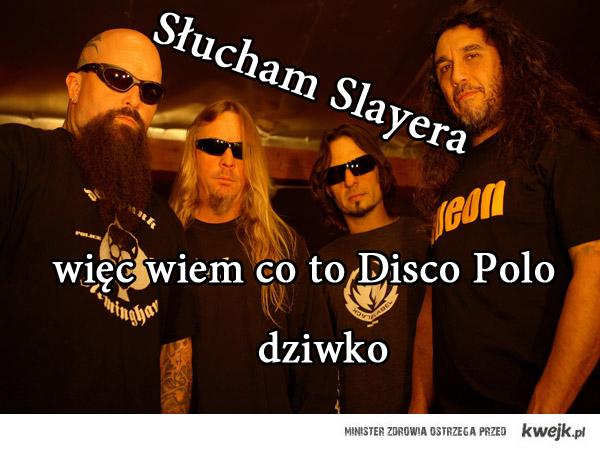 Slucham Slayera dziwko