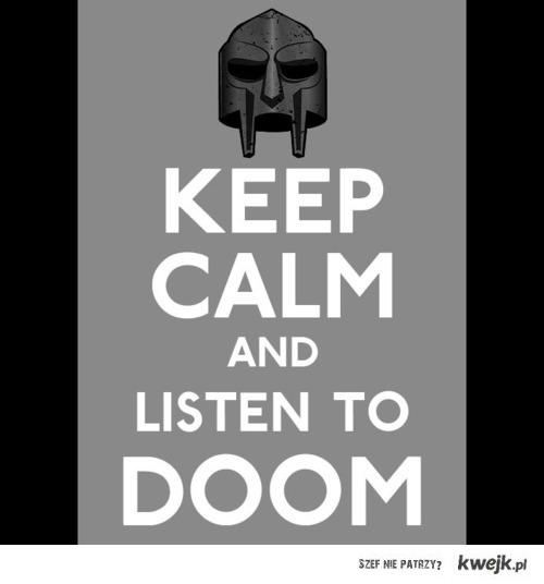 Keep Calm and listen to DOOM