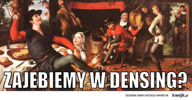 Zajebiemy w densing?