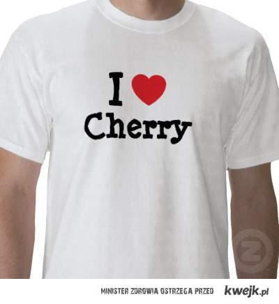 I love CHERRY