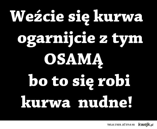 Ogarnijcie się z Osama